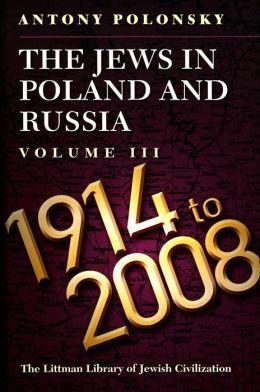 Jews in Poland and Russia, 1914-2008