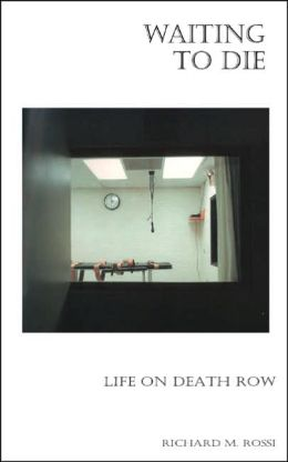 Waiting to Die: Life on Death Row