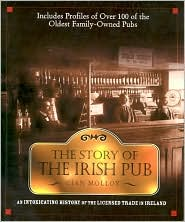 The Story of the Irish Pub: An Intoxicating History of the Licensed Trade in Ireland