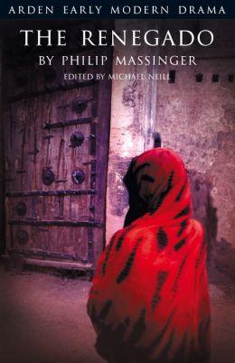 The Renegado (Arden Early Modern Drama Series)