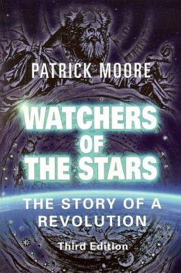 Watchers of the Stars: The Story of a Revolution