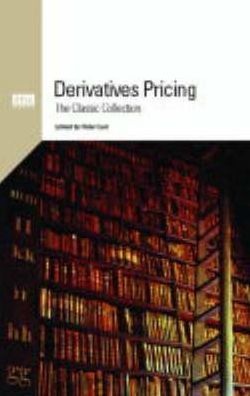 Derivatives Pricing: The Classic Collection