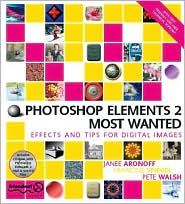 Photoshop Elements 2 Most Wanted: Digital Photography, Restoring, Retouching, Art and Combining Photos (with CD-Rom)