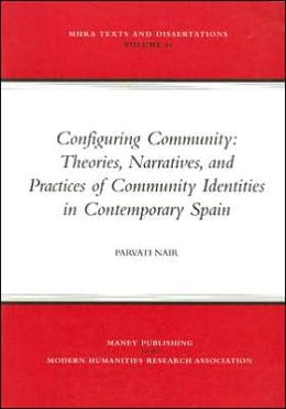 Configuring Community: Theories, Narratives, and Practices of Community Identities in Contemporary Spain