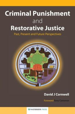 Criminal Punishment and Restorative Justice: Past, Present and Future Perspectives
