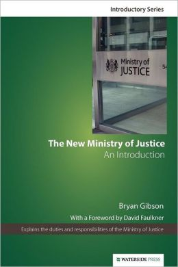 The New Ministry of Justice: An Introduction (Second Edition)