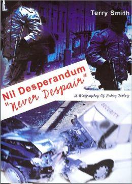 Nil Desperandum - Never Despair