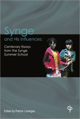 Synge and His Influences: Centenary Essays from the Synge Summer School