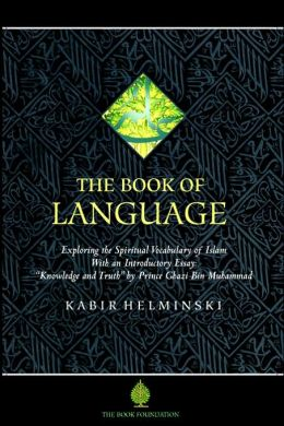 The Book Of Language, Exploring The Spiritual Vocabulary Of Islam