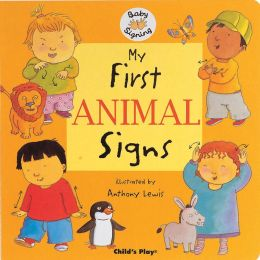 My First Animal Signs (Baby Signing Series)