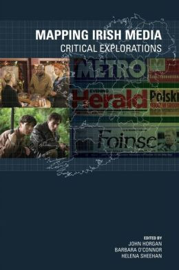 Mapping Irish Media: Critical Explorations