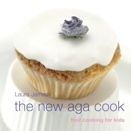 The New Aga Cook: No 2 Cooking for kids