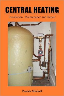 Central Heating, Installation, Maintenance And Repair