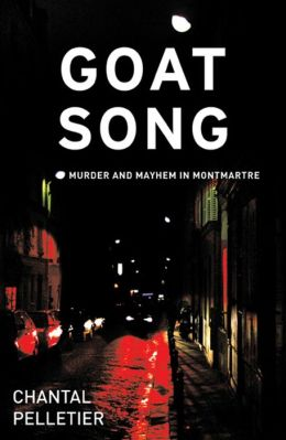 Goat Song: Murder and Mayhem in Montmartre