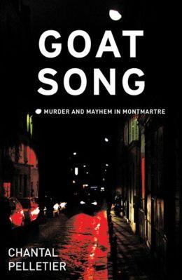 Goat Song: Murder and Mayhem in Montmartre