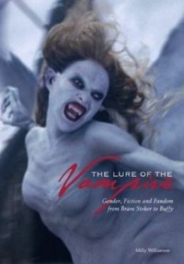 The Lure of the Vampire: Gender, Fiction and Fandom from Bram Stoker to Buffy the Vampire Slayer
