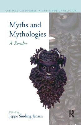 Myths and Mythologies: A Reader