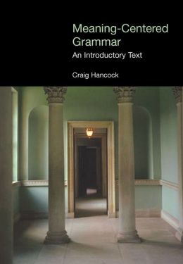 Meaning-Centered Grammar: An Introductory Text