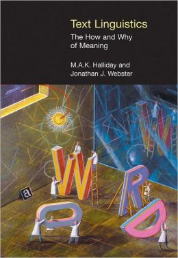 Text Linguistics: The How and Why of Meaning