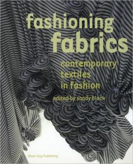 Fashioning Fabrics: Contemporary Textiles in Fashion