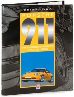 Porsche 911: The Definitive History 1997 to 2004, Volume 5