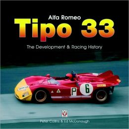 Alfa Romeo Tipo33: The Development, Racing, and Chassis History