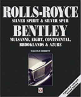 Rolls-Royce Silver Spirit & Silver Spur Bentley Mulsanne, Eight, Continental, Brooklands & Azure