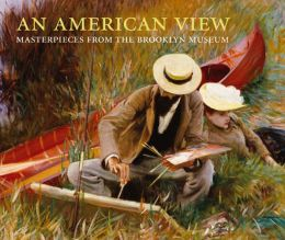 American View: Masterpieces from the Brooklyn Museum