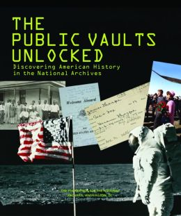 Public Vaults Unlocked: Discovering American History in the National Archives