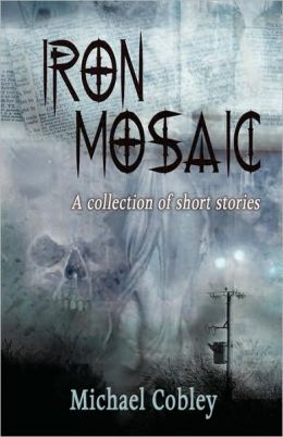 Iron Mosaic: A Short Story Collection