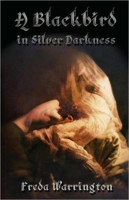 A Blackbird In Silver Darkness