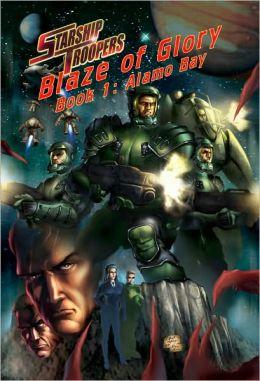 Starship Troopers: Blaze of Glory, Book 1: Alamo Bay