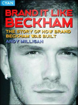 Brand It Like Beckham: Building a Brand with Balls