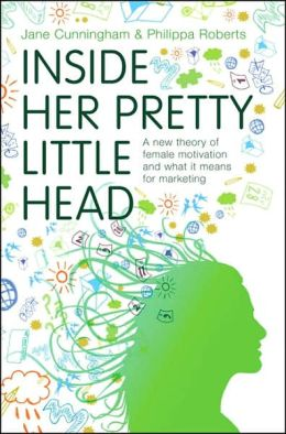 Inside Her Pretty Little Head: Branding and Marketing to Women
