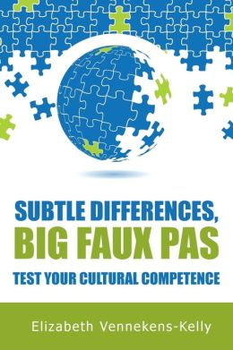 Subtle Differences, Big Faux Pas - Test Your Cultural Competence