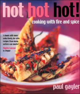 Hot Hot Hot!: Cooking with Fire and Spice