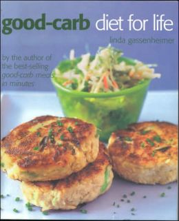 Good-Carb Diet for Life: Healthy and Permanent Weight Loss in Three Easy Stages
