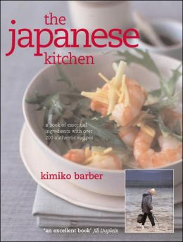Japanese Kitchen: A Book of Essential Ingredients, with Over 200 Recipes
