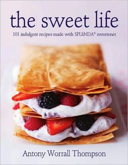 Sweet Life: 101 Indulgent Recipes Made with Splenda