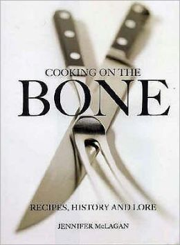 Cooking on the Bone : Recipes, History and Lore