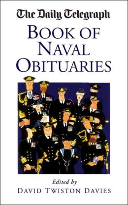 The Daily Telegraph Book of Naval Obituaries
