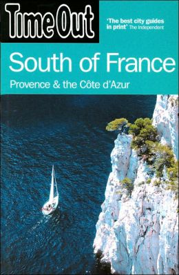 Time Out South of France: Provence & the Cote d'Azur (Time Out Guides Series)