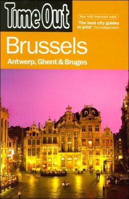 Time Out Brussels: Antwerp, Ghent and Bruges