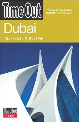 Time Out Dubai: And Abu Dhabi and the UAE