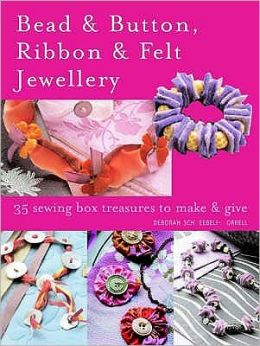 Bead and Button Ribbon and Felt Jewellery