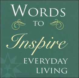 Words To Inspire Everyday Living