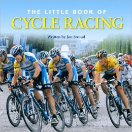 The Little Bk of Cycle Racing: The World's Greatest Races