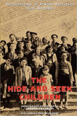 The Hide-And-Seek Children: Recollections of Jewish Survivors from Slovakia