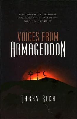 Voices from Armageddon: Extraordinary Stories of Reconciliation and Compassion