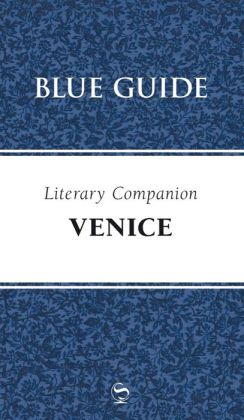 Blue Guide Literary Companion to Venice